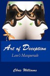 Art of Deception: Love's Masquerade - Chris Williams