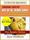 Fresh Fruit Quick Bread Sampler - 3 Seasonal Fruit Recipes in this Quick Bread Cookbook - Joyce Middleton