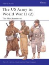 The US Army in World War II (2): The Mediterranean - Mark R. Henry