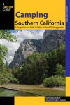 Camping Southern California, 2nd: A Comprehensive Guide to Public Tent and RV Campgrounds - Richard McMahon, Bruce Grubbs