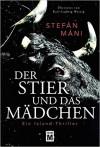 Der Stier und das Mädchen - Ein Island-Thriller - Stefán Máni, Karl-Ludwig Wetzig