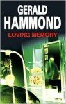 Loving Memory - Gerald Hammond