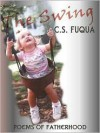 The Swing: Poems of Fatherhood - C.S. Fuqua