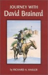 Journey with David Brainerd - Richard A. Hasler