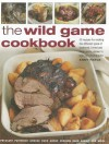 Wild Game Cookbook - Andy Parle, Robert Cuthbert, Ray Smith