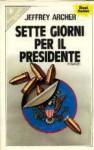 Sette giorni per il presidente - Jeffrey Archer, Elena Bona
