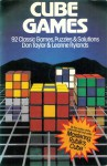 Cube Games: 92 Puzzles & Solutions - Don Taylor, Leanne Rylands