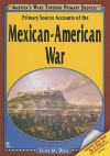 Primary Source Accounts of the Mexican-American War - James M. Deem