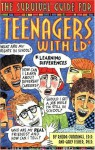 The Survival Guide for Teenagers With LD (*Learning Differences) - Rhoda Woods Cummings, Pamela Espeland, Gary L. Fisher