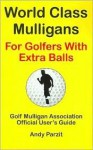 World Class Mulligans for Golfers with Extra Balls - Unknown Author 94