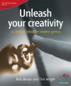 Unleash Your Creativity: 52 Brilliant Ideas for Creative Genius - Rob Bevan, Tim Wright