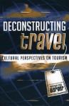 Deconstructing Travel: Cultural Perspectives on Tourism - Arthur Asa Berger