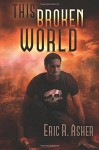 This Broken World (Vesik) (Volume 4) - Eric R Asher