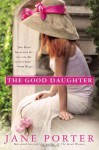 The Good Daughter - Jane Porter