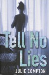 Tell No Lies - Julie Compton