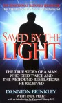 Saved by the Light: The True Story of a Man Who Died Twice and the Profound Revelations He Received - Dannion Brinkley, Paul Perry, Raymond Moody