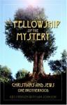 The Fellowship of the Mystery: Christians and Jews - One Brotherhood - Krys Bergen, Dan Johnson