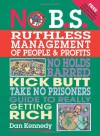 No B.S. Ruthless Management of People and Profits - Dan S. Kennedy