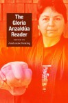 The Gloria Anzaldúa Reader - Gloria E. Anzaldúa, Ann LouiseKeating, Gloria E. Anzaldúa, AnaLouise Louise Keating
