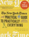 The New York Times Practical Guide to Practically Everything: The Essential Companion for Everyday Life - Amy D. Bernstein, Peter W. Bernstein