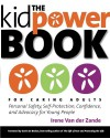 The Kidpower Book for Caring Adults: Personal Safety, Self-Protection, Confidence, and Advocacy for Young People - Gavin de Becker, Irene Van Der Zande, Kidpower Inernational