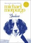 Shadow. Michael Morpurgo - Michael Morpurgo