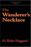 The Wanderer's Necklace - H. Rider Haggard