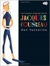 The Fantastic Undersea Life of Jacques Cousteau - Dan Yaccarino