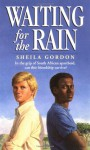 Waiting for The Rain - Sheila Gordon