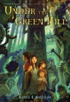 Under the Green Hill - Laura L. Sullivan