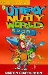 Utterly Nutty World Of Sport (Puffin Jokes, Games, Puzzles) - Martin Chatterton
