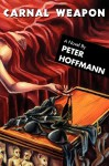 Carnal Weapon - Peter Hoffmann