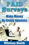 Paid Surveys: Make Money By Giving Opinions - Whitney Smith