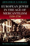 European Jewry In The Age Of Mercantilism 1550 1750 - Jonathan I. Israel
