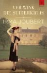 Ver wink die Suiderkruis (Afrikaans Edition) - Irma Joubert