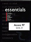 Access 97 Essentials Level III (Essentials (Que Paperback)) - John M. Preston, Sally Preston, Robert L. Ferrett