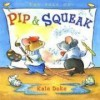 The Tale of Pip and Squeak - Kate Duke