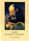 Zarys filozofii człowieka - Stanisław Kowalczyk