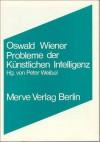 Probleme Der Kunstlichen Intelligenz (Perspektiven Der Technokultur) (German Edition) - Oswald Wiener