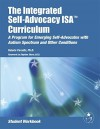 The Integrated Self Advocacy Curriculum: A Program For Emerging Self Advocates With Autism Spectrum And Other Conditions (Student Workbook) - Stephen Shore