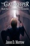 The Gatekeeper (The Marenon Chronicles #2) - Jason D. Morrow
