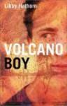 Volcano Boy: A Novel In Verse - Libby Hathorn