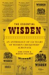 The Essential Wisden: An Anthology of 150 Years of Wisden Cricketers' Almanack - John Stern, Marcus Williams