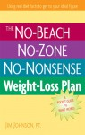 The No-Beach, No-Zone, No-Nonsense Weight-Loss Plan: A Pocket Guide to What Works - Jim Johnson
