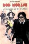 Le sentier de la guerre (Bob Morane #120) - Henri Vernes, René Follet, Franck Leclercq