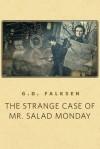 The Strange Case of Mr. Salad Monday - G.D. Falksen
