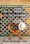 In the Shadow of Al-Andalus - Victor Hernandez Cruz