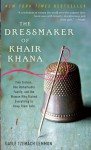 By Gayle Tzemach Lemmon The Dressmaker of Khair Khana: Five Sisters, One remarkable Family, and the Woman Who Risked Everyth (Lrg) - Gayle Tzemach Lemmon