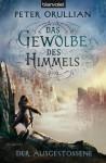 Das Gewölbe des Himmels 3: Der Ausgestoßene (German Edition) - Peter Orullian, Maike Claußnitzer