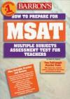 Barron's Msat: How To Prepare For The Multiple Subjects Assessment For Teachers - Robert D. Postman